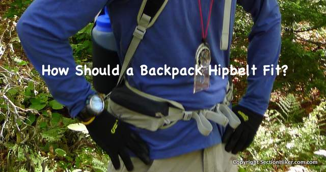 How Should a Backpack Hip Belt Fit  - Section Hikers Backpacking Blog f9b74aba0fd51
