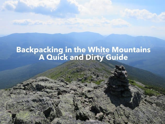 Backpacking in the White Mountains