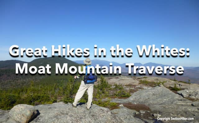 Great Hikes in the Whites Moat Mountain Traverse