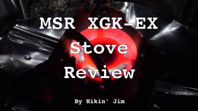 MSR XGK EX Liquid Fuel Stove Review - Section Hikers
