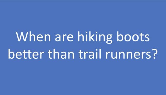 FAQ Hiking Boots vs Trail Runners