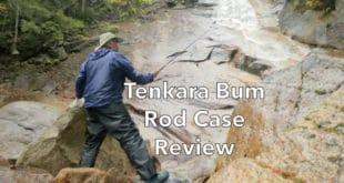 Tenkara Bum Rod Case Review
