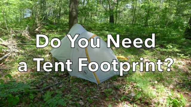 Do You Need a Tent Footprint for Backpacking