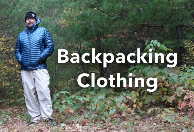 Backpacking Clothing - What Should You Pack?