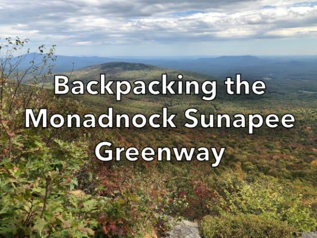 Backpacking the Monadnock-Sunapee Greenway