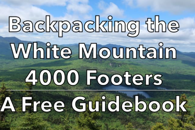Backpacking the White Mountain 4000 Footers - A Free Guidebook