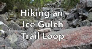Hiking an Ice Gulch Trail Loop