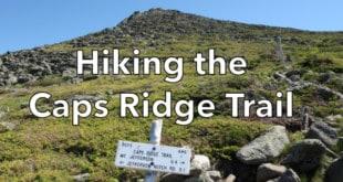 Hiking the Caps Ridge Trail