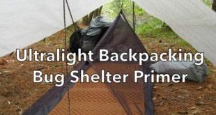 Ultralight backpacking bug shelter primer
