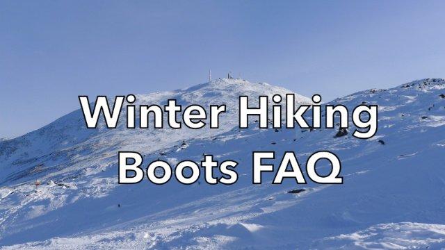 Winter Hiking Boots FAQ