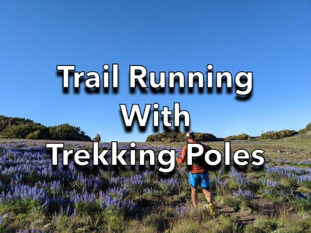 Trail Running with Trekking Poles