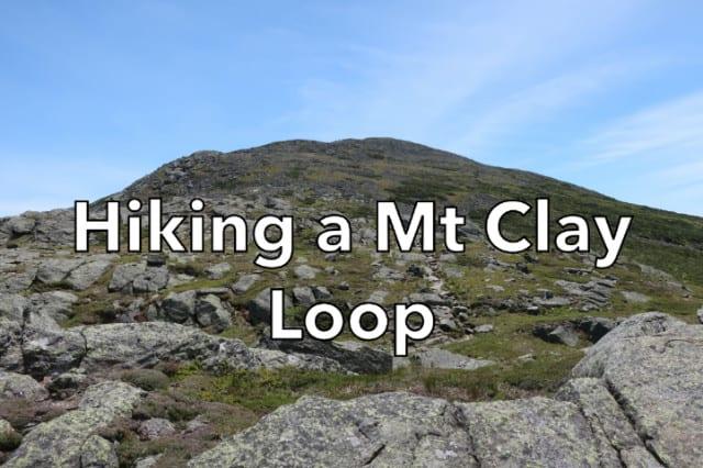 Hiking a Mt Clay Loop