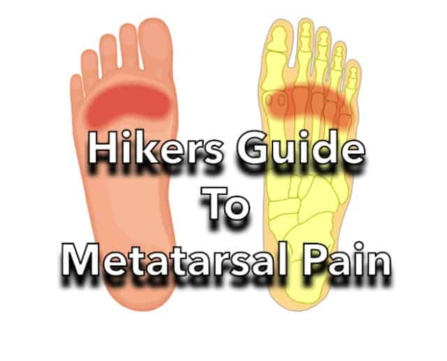Hikers Guide to Metatarsal Pain