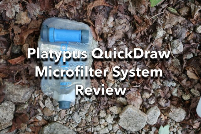 Platypus Quickdraw Microfilter System Review
