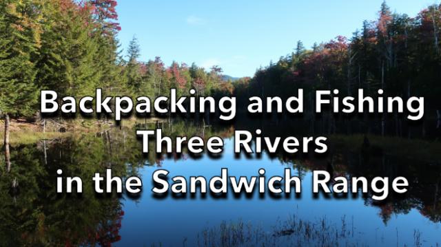 Backpacking Fishing in the Sandwich Range
