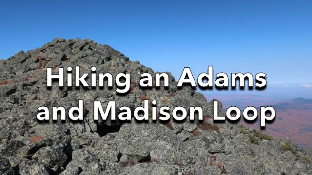 Hiking an Adams and Madison Loop